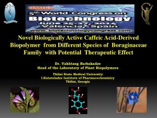 Dr. Vakhtang Barbakadze Head  o f  t he Laboratory  o f Plant Biopolymers