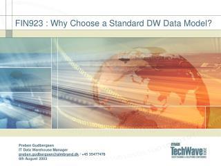 FIN923 : Why Choose a Standard DW Data Model?