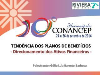 TEND�NCIA DOS PLANOS DE BENEF�CIOS - Direcionamento dos Ativos Financeiros -