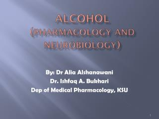 Alcohol ( Pharmacology and neurobiology )