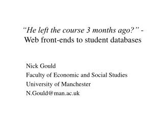 """He left the course 3 months ago?""  - Web front-ends to student databases"