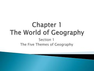 Chapter 1  The World of Geography