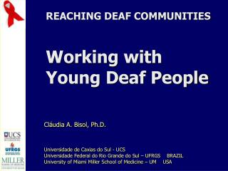 REACHING DEAF COMMUNITIES Working with  Young Deaf People