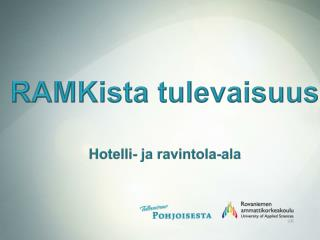 RAMKista  tulevaisuus Hotelli- ja ravintola-ala