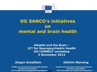 DG SANCO's initiatives  on  mental and brain health