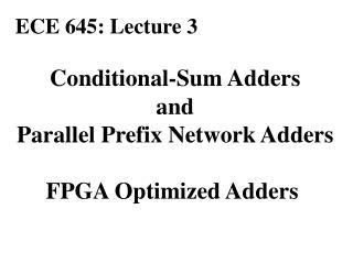 Conditional-Sum Adders and Parallel Prefix Network Adders FPGA Optimized Adders