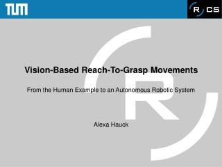 Vision-Based Reach-To-Grasp Movements
