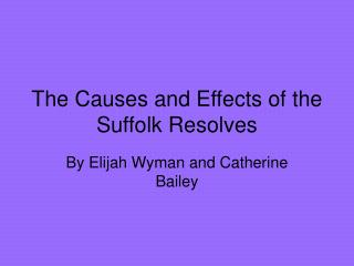 The Causes and Effects of the Suffolk Resolves