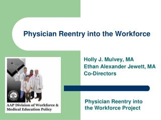 Physician Reentry into the Workforce