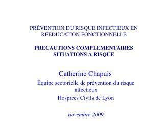 Catherine Chapuis Equipe sectorielle de prévention du risque infectieux