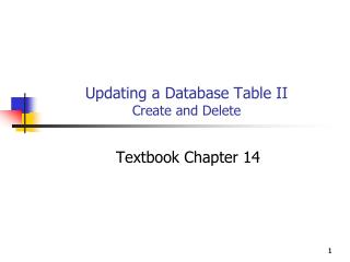 Updating a Database Table II Create and Delete