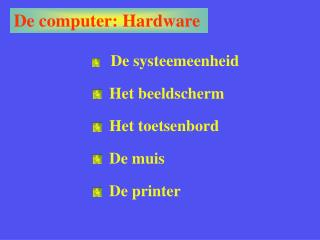De computer: Hardware