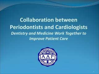 Collaboration between Periodontists and Cardiologists