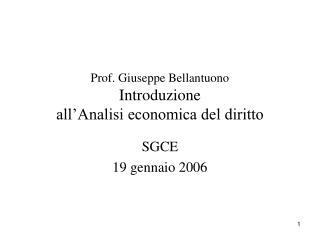 Prof. Giuseppe Bellantuono Introduzione  all'Analisi economica del diritto