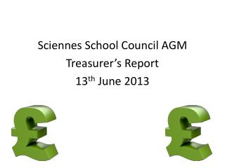 Sciennes  School Council AGM Treasurer's Report 13 th  June 2013