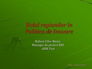 Rolul regiunilor în  Politica de  Inovare