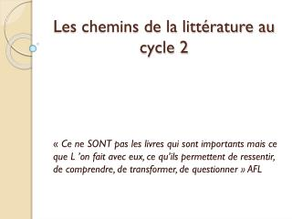 Les chemins de la litt�rature au cycle 2