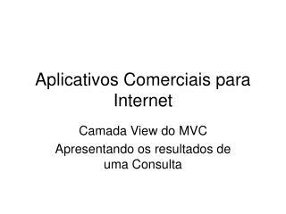 Aplicativos Comerciais para Internet