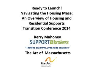 """Kerry Mahoney """"Tackling problems, proposing  solutions"""" The Arc of  Massachusetts"""