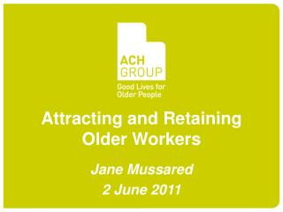 Attracting and Retaining Older Workers
