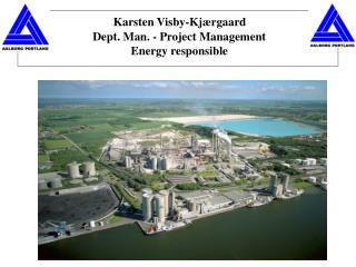 Karsten Visby-Kjærgaard  Dept. Man. - Project Management  Energy responsible