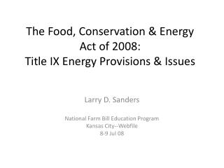 The Food, Conservation & Energy Act of 2008: Title IX Energy Provisions & Issues