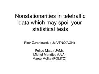 Nonstationarities in teletraffic data which may spoil your statistical tests