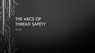 The ABCs of  thread safety