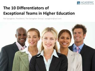 The 10 Differentiators of  Exceptional Teams in Higher Education