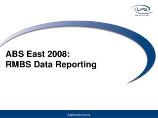 ABS East 2008: RMBS Data Reporting