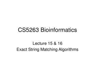 CS5263 Bioinformatics