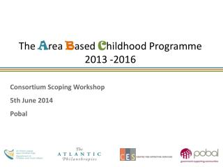 Consortium Scoping Workshop 5th June  2014 Pobal