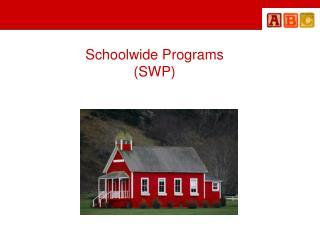 Schoolwide Programs (SWP)