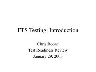 FTS Testing: Introduction
