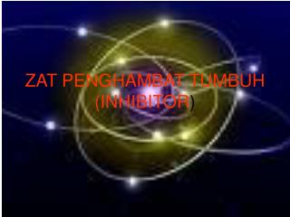 ZAT PENGHAMBAT TUMBUH (INHIBITOR )