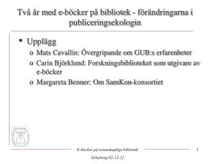 Upplägg Mats Cavallin: Övergripande om GUB:s erfarenheter