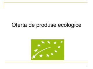 Oferta de produse ecologice