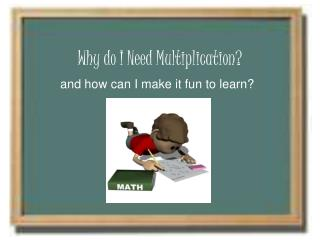 Why do I Need Multiplication