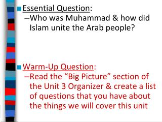 Essential Question : Who was Muhammad & how did Islam unite the Arab people?  Warm-Up Question :