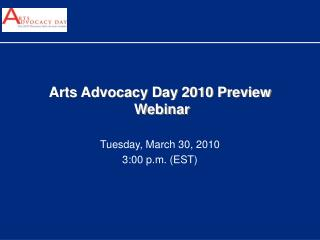 Arts Advocacy Day 2010 Preview   Webinar