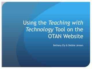 Using the  Teaching with Technology  Tool on the OTAN Website