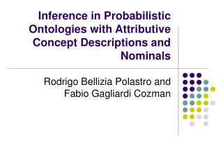 Inference in Probabilistic Ontologies with Attributive Concept Descriptions and Nominals