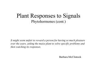 Plant Responses to Signals  Phytohormones (cont.)
