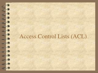 Access Control Lists (ACL)