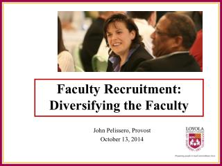 Faculty  Recruitment: Diversifying the Faculty