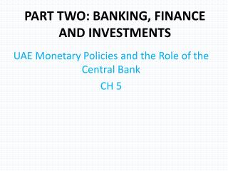 PART TWO: BANKING, FINANCE AND INVESTMENTS