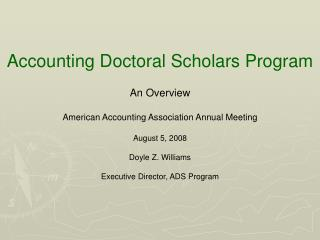 Accounting Doctoral Scholars Program An Overview American Accounting Association Annual Meeting