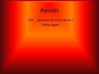 Aquops