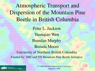 Atmospheric Transport and Dispersion of the Mountain Pine Beetle in British Columbia