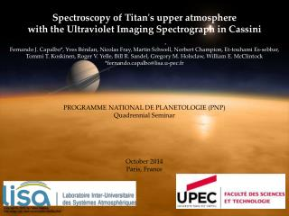 Spectroscopy of Titan's upper atmosphere with the Ultraviolet Imaging Spectrograph in Cassini